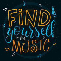 vector illustration of hand lettering text - find yourself in the music. There is a guitar, note and treble clef