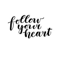 Hand drawn vector illustration. Follow your heart. Hand letterin