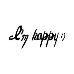 Inscription - I am happy. Hand drawn lettering.
