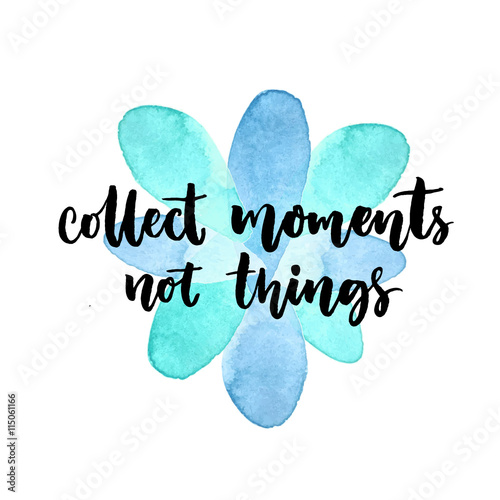 Quot collect moments not things inspirational quote vector