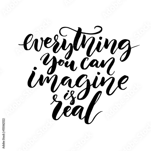 Everything You Can Imagine Is Real Modern Calligraphy Quote Vector