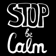 Stop be calm, motivation phrase