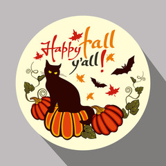 "Round button with black cat, flying bats, pumpkin and hand drawn text ""Happy fall y'all!"" Original design element for greeting cards, invitations, prints. Vector clip art."