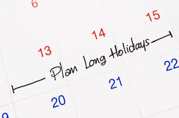 Plan long holidays.