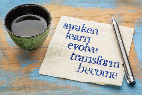 awaken, learn, evolve, transform, become