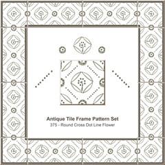 Antique tile frame pattern set_375 Round Cross Dot Line Flower