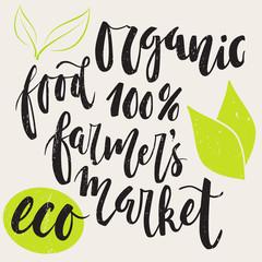 Modern brush lettering. Handwritten words - organic, farmer's market, 100% eco, food. Hand drawn leaves.