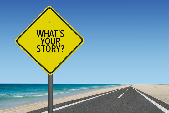 What is your Story text on yellow highway sign