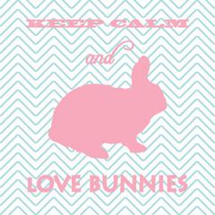 Keep calm and love bunnies card