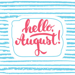 Hand drawn typography lettering phrase Hello, august on the blue sketch seamless line background. Fun calligraphy for greeting and invitation card or print design.