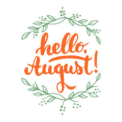 Hand drawn typography lettering phrase Hello, august with green wreath isolated on the white background. Fun calligraphy for greeting and invitation card or t-shirt print design.