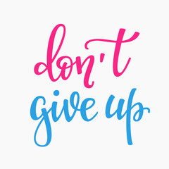 Dont give up quote typography