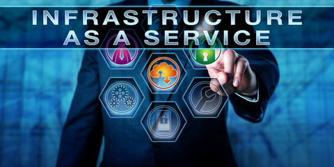 Man Touching INFRASTRUCTURE AS A SERVICE