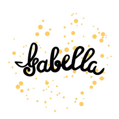 Female name - Isabella. Hand drawn lettering.
