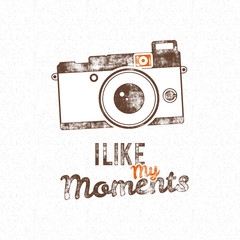 Retro poster with old camera icon and vector text - i like my moments. Isolated on grunge halftone background. Photography vintage design for t shirt, tee design, web project. Inspiration type. Vector