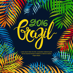 Vector summer poster, banner or invitation card with color coconut palm leaves on black background. Brazil 2016 hand drawn calligraphy lettering. Summer floral tropical background.