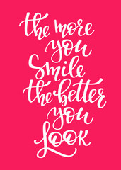 More you Smile Better you Look quote typography