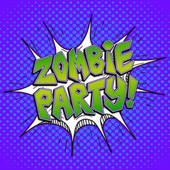 Zombie party word bubble in comic pop art retro style. Vector bright green Zombie party lettering on blue dotted background.