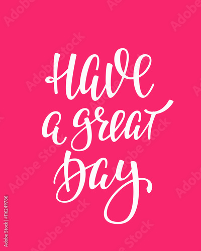 Have A Great Day Quote Typography Stock Image And Royalty Free
