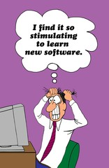 Computer cartoon about the frustration of learning new software.