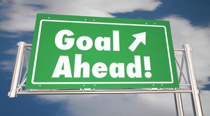 Goal Ahead Freeway Road Sign Mission Accomplished 3d Illustratio