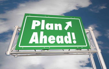 Plan Ahead Look Forward Freeway Road Sign 3d Illustration