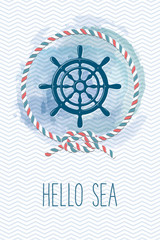 Sea card with steering wheel, rope, knot. Vintage vector marine illustration. Summer holidays card with sea design elements. Hello sea quote.