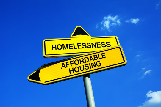 Homelessness vs Affordable Housing - Traffic sign with two options - Appeal to provide social housing for poor people. Prevention against homelessness