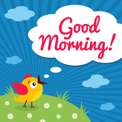 Good morning! Funny little bird with open mouth and speech bubble on meadow and clouds background. Vector cartoon poster.