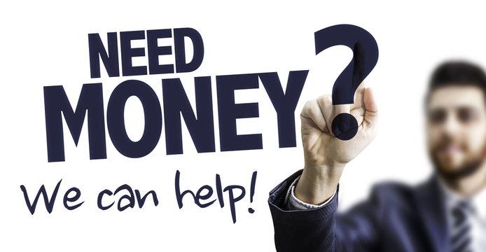 Need Money? We Can Help