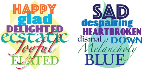 Happy, glad, delighted, ecstatic, joyful, elated and sad, despairing, heartbroken, dismal, down, melancholy and blue words in beautiful fonts illustration