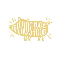 Friends not food. Cartoon pig silhouette. Vegan motivational illustration