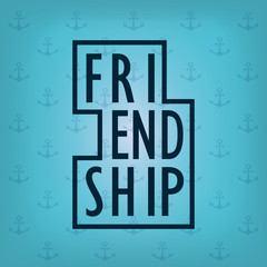 Friendship lettering on sea background with anchors