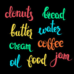 Food theme lettering. Vector illustration. Handwritten words, original design. Calligraphic icons. Bread, coffee, butter, oil, water, cream, jam.