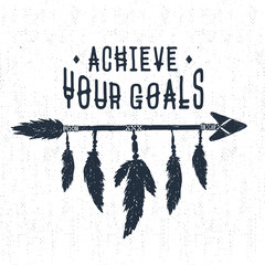 "Hand drawn tribal label with textured arrow vector illustration and ""Achieve your goals"" inspirational lettering."