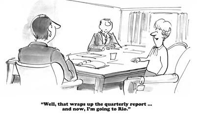 Business cartoon about finishing all work before going on vacation to Rio.