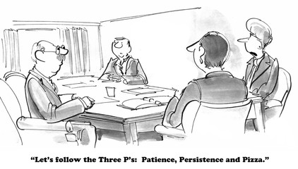 Business cartoon about patience, persistence and pizza.