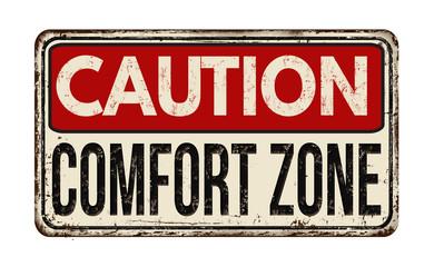 Caution comfort zone vintage metal sign