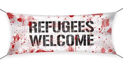 Refugees Welcome banner with blood, concept of terrorism in Europe