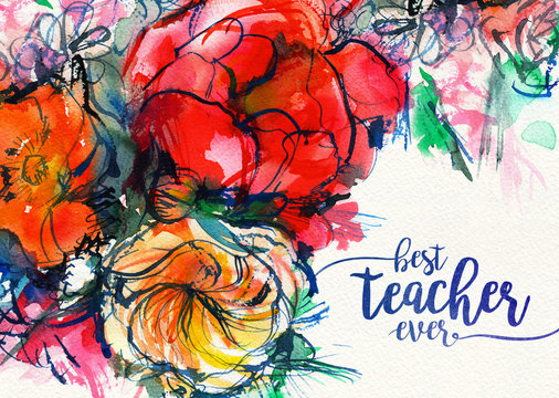 card best teacher ever with a bouquet of flowers, watercolor. banner, poster
