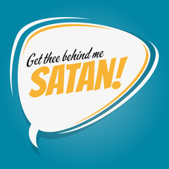 get thee behind be satan retro speech balloon