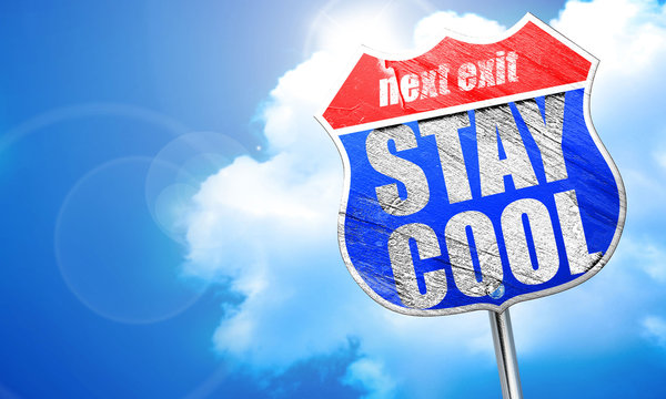 stay cool, 3D rendering, blue street sign