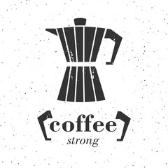 Vector illustration of coffee maker. Typography poster or banner. Coffee strong - quote. Logo for coffe shop