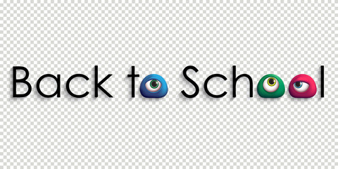 Welcome back to school. Humorous greeting. Funny header with colorful 3D eyes. Vector illustration.