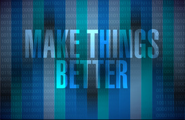 Make Things Better binary background sign concept