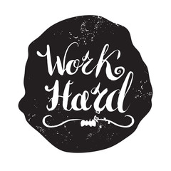 "Job motivation lettering ""work hard"" in circle shape.Work place motivational quote for workers. Vector illustration for banners, web, print and posters."