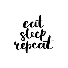 Eat, sleep, repeat. Brush lettering.