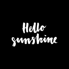 Hello Sunshine. Inspirational and motivational quotes.