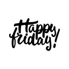 Happy friday - hand drawn lettering phrase isolated on the white background. Fun brush ink inscription for photo overlays, greeting card or t-shirt print, poster design