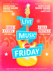 Live Music Every Friday vector poster template. Ideal for printable concert promotion in clubs, bars, pubs and public places. Music themed wall art with cool typography part and guitar